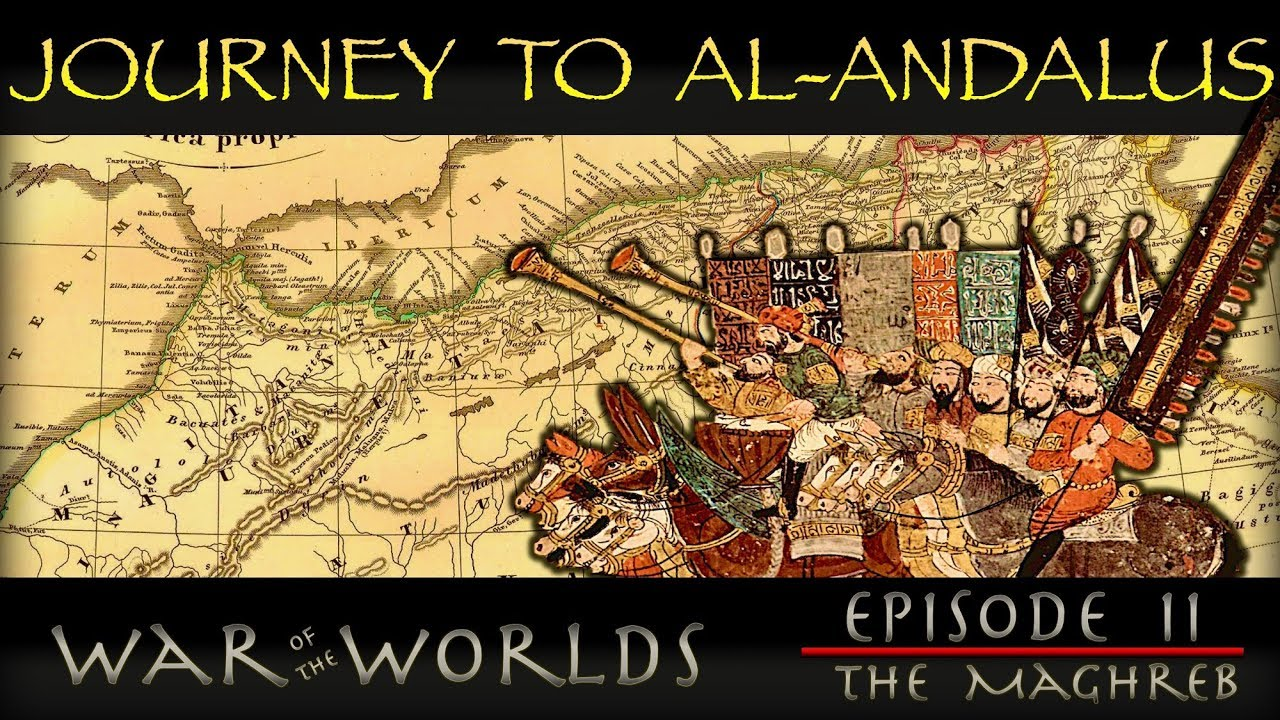 The Journey to al-Andalus - The Muslim Conquest of North Africa - WOTW EP 2