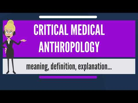 What is CRITICAL MEDICAL ANTHROPOLOGY? What does CRITICAL MEDICAL ANTHROPOLOGY mean?