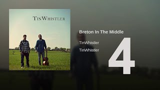 TinWhistler - Breton In The Middle