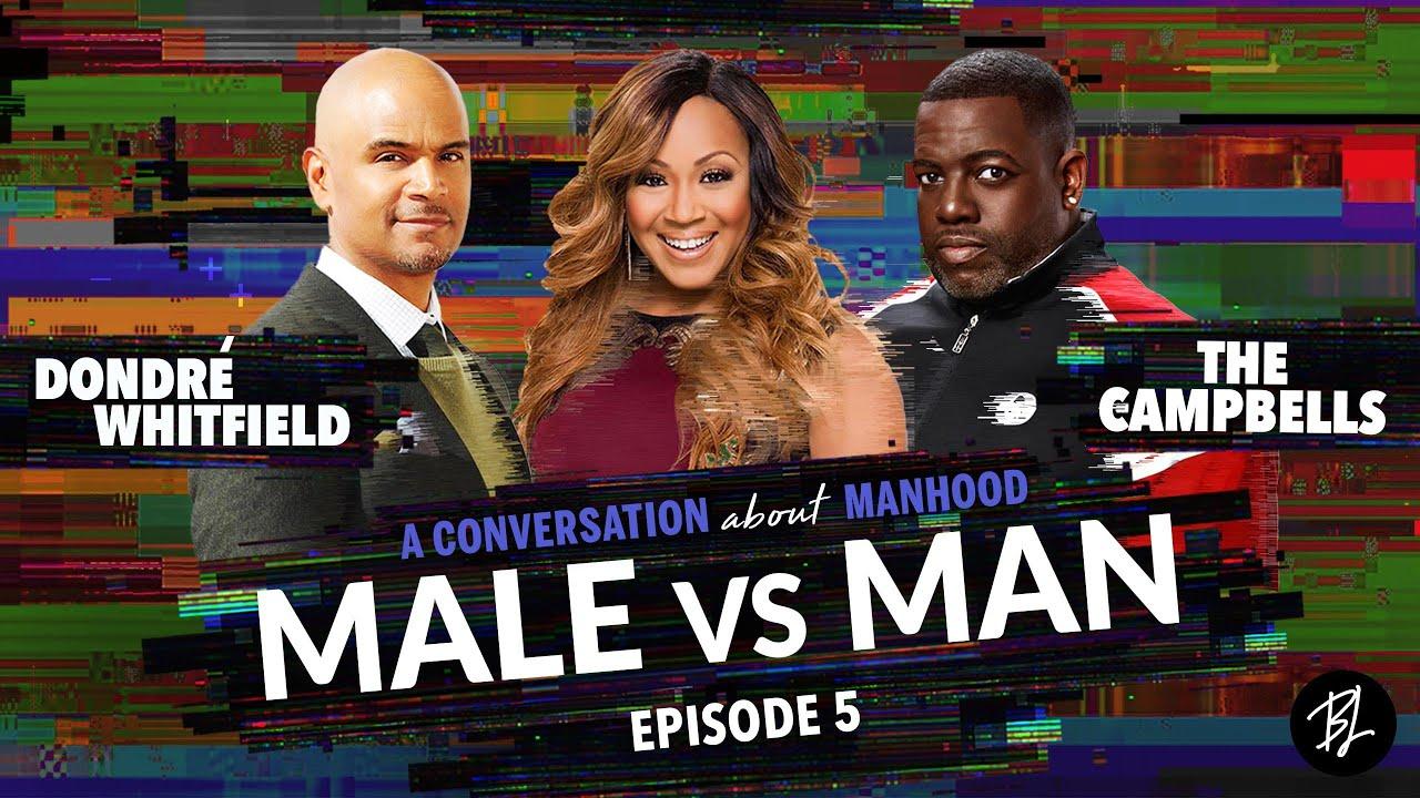 Male vs. Man | Erica and Warryn Campbell Speak on Manhood