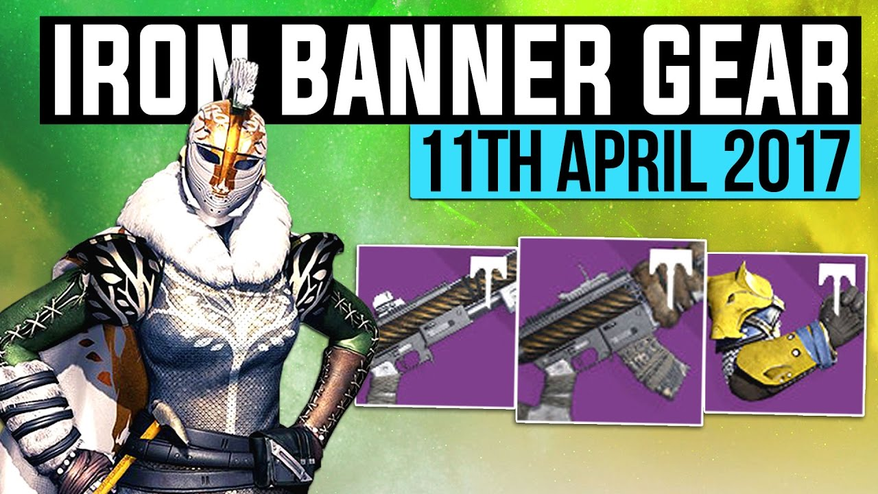 destiny | iron banner inventory! - 11th april 2017 | god roll