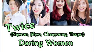 Twice Daring Women -Color Coded Lyrics (Eng/Rom)🎤