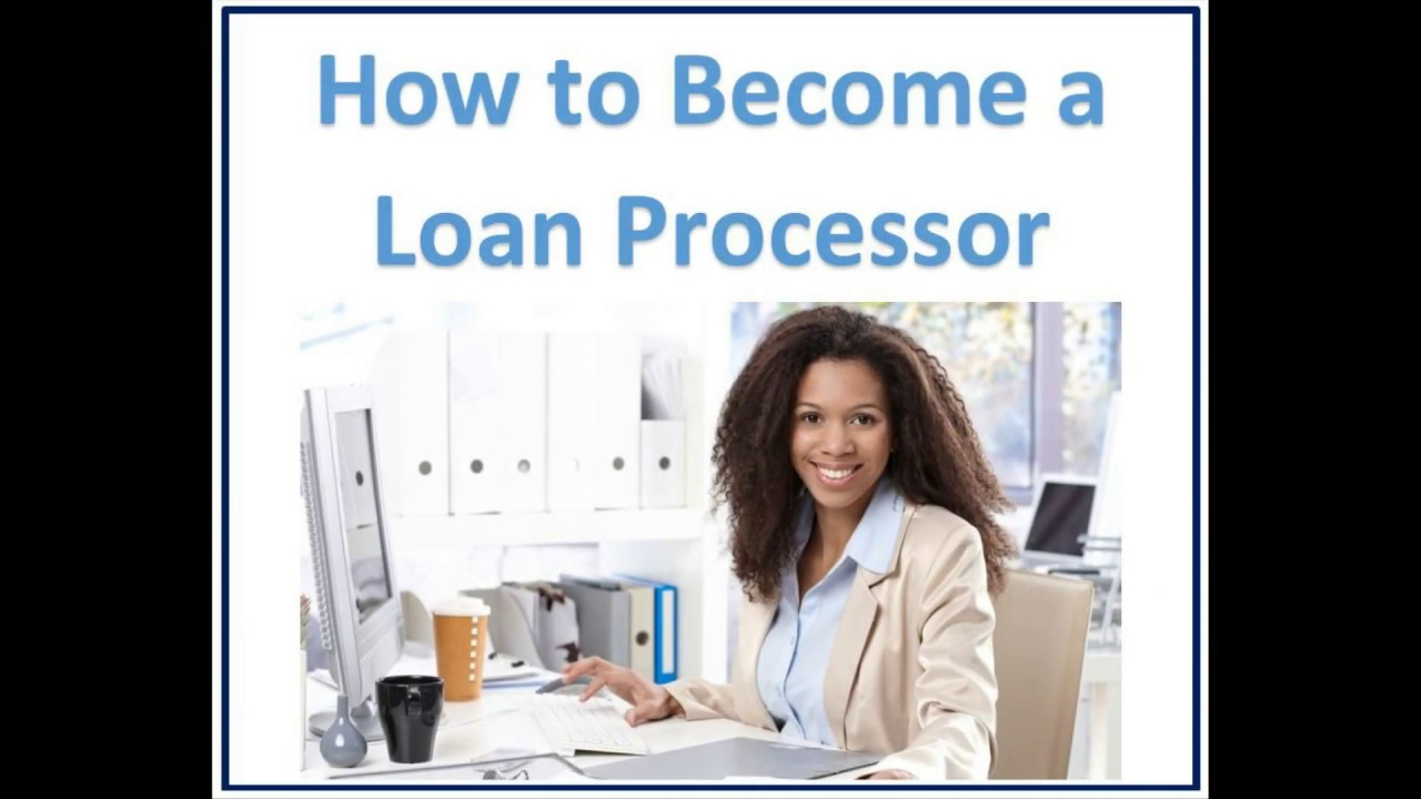 How To Become A Loan Processor 3 Steps Youtube