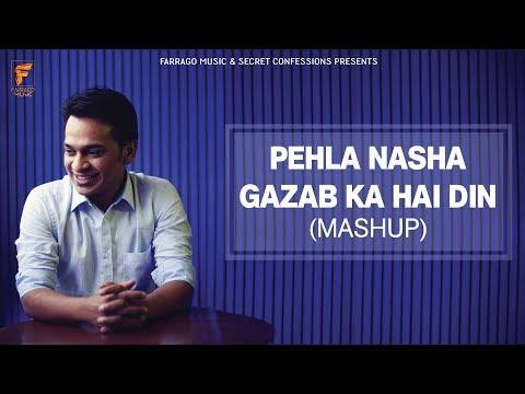 Pehla Nasha x Gazab Ka Hai Din (Mashup) - Yathartha Sharma | Rolling Tape Films | Farrago Music Mp3