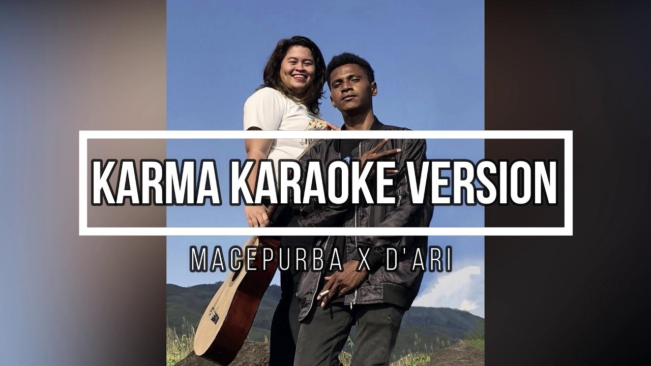 KARMA - Macepurba X D'Ari (Karaoke Version)