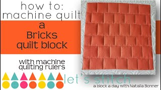 How-To Machine Quilt a Brick Quilt Block With Natalia Bonner-Let's Stitch a Block a Day- Day 21