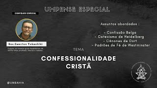 Confessionalidade cristã • Rev. Ewerton Tokashiki • UMP Bahia