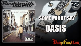 Oasis ~ Some Might Say ~ Rocksmith 2014 DLC