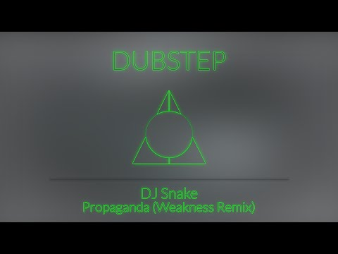 [Dubstep] DJ Snake - Propaganda (Weakness Remix)