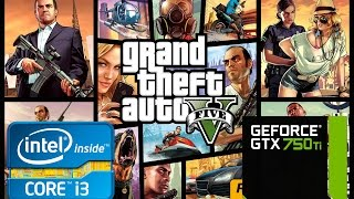 grand theft auto 5 high i3 2120 msi gtx 750 ti 2 gb 1360x768 gta v pc