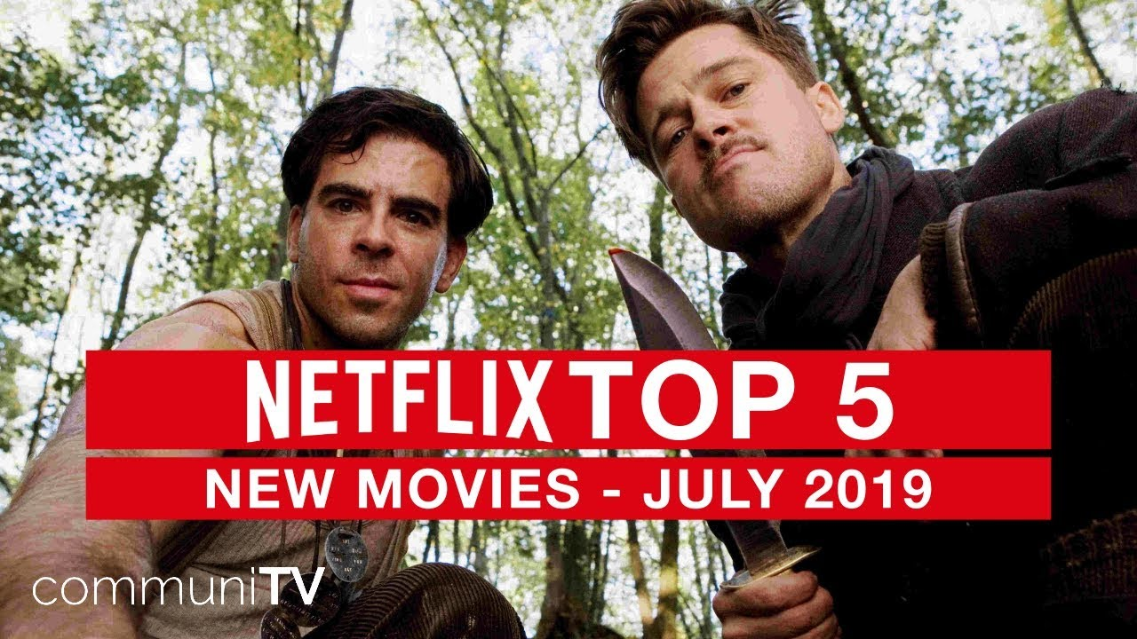 TOP 5: New Movies on Netflix - July 2019