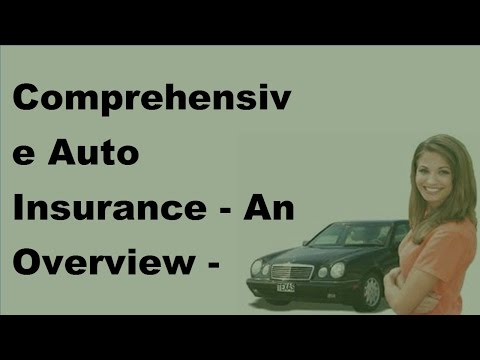 Comprehensive Auto Insurance  |  An Overview  - 2017 Comprehensive Auto Insurance FAQs