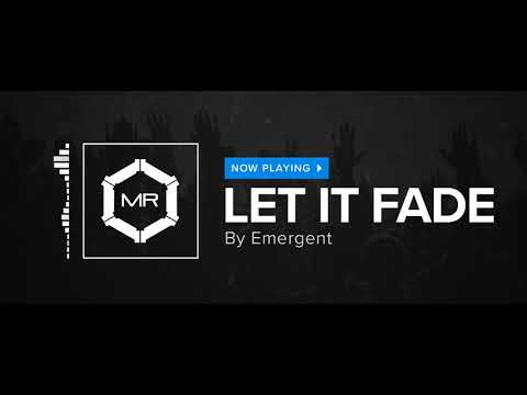 Emergent - Let It Fade [HD]
