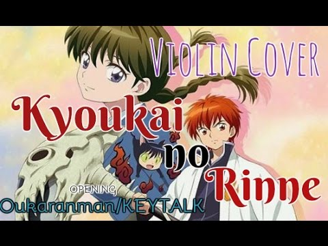 KYOUKAI NO RINNE - OPENING 1 (Violin Cover) [Oukaranman/KEYTALK]