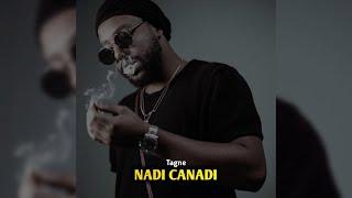 Tagne - Nadi Canadi ( Officiel Music Video )