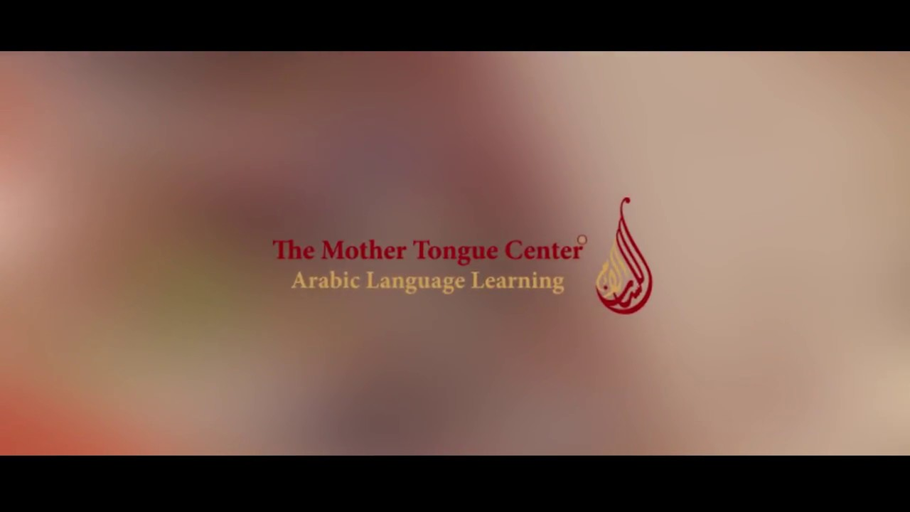 The Mother Tongue – Arabic Language Center