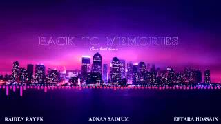 "Back to ""Memories"" - Adnan saimum , Raiden rayen , Eftara hossain | Bengali hip hop 2014 |"