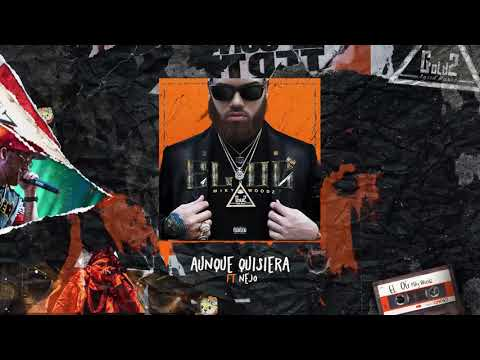 Miky Woodz - Aunque Quisiera Feat Ñejo