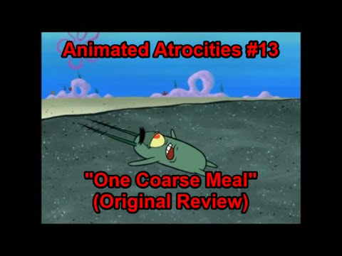 "(Original Version) MrEnter's Animated Atrocities #13: ""One Coarse Meal"" [SpongeBob]"