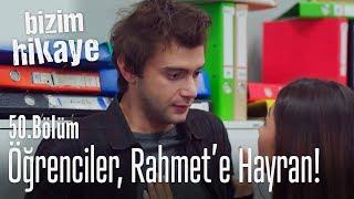 Öğrenciler Rahmet'e hayran! - Bizim Hikaye 50. Bölüm