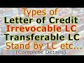 Types Of Letter Of Credit- Irrevocable Letter Of Credit, Transferable Letter Of Credit, Stand By Etc