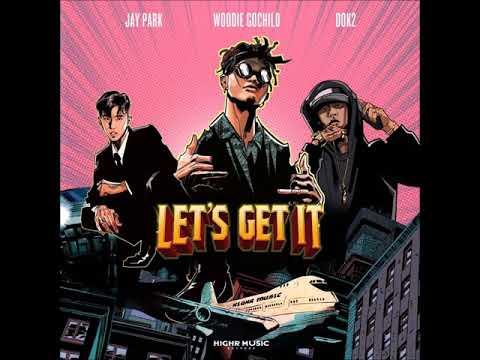 Woodie Gochild - 레츠기릿 (Let`s Get It) (Feat. 박재범, Dok2)