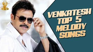 "Venkatesh Top 5 ""Melody"" Songs"