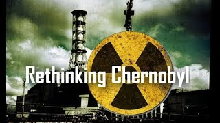 Big Picture Science: Rethinking Chernobyl - May 06, 2019