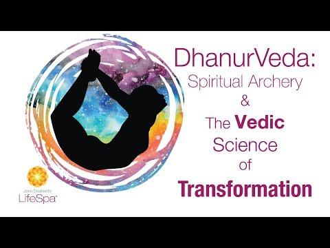 Dhanurveda: Spiritual Archery & The Vedic Science of Transformation | John Douillard's LifeSpa