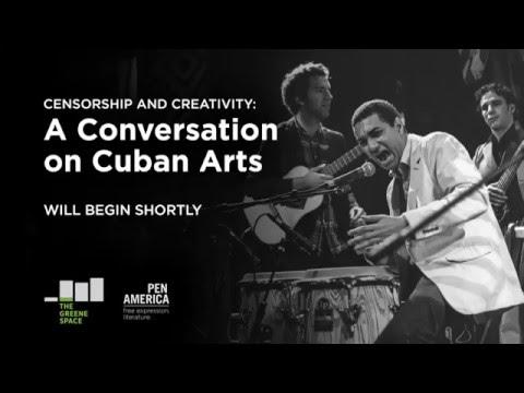 Censorship and Creativity: A PEN Festival Conversation on Cuban Arts
