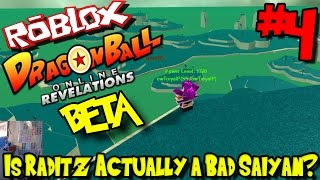 IS RADITZ ACTUALLY A BAD SAIYAN? Roblox: Dragon Ball Révélations en ligne BETA - Episode 4