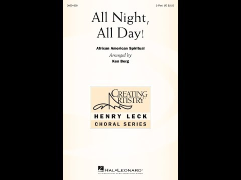 All Night, All Day (2-Part) - Arranged by Ken Berg