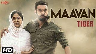 Maavan - Gurlej Akhtar, Nachattar Gill - TIGER - Sippy Gill - Happy Raikoti - Punjabi Songs