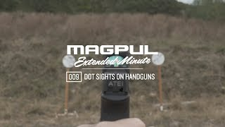 Magpul - Extended Minute - 009 Finding The Dot