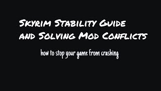 Skyrim Stability Guide and Solving Mod Conflicts