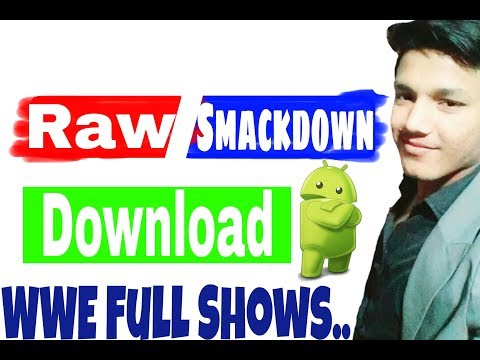 How To Download WWE Full Shows_ Smackdown live _ Monday Night Raw _ In Android & PC
