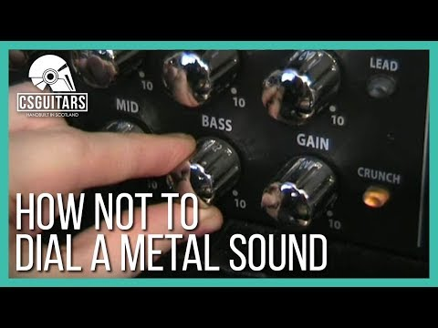 How Not To Dial A Metal Sound