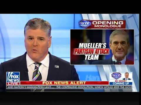Hannity: I Have a Message Tonight for Special Counsel Robert Mueller - Your Witch Hunt is Now Over