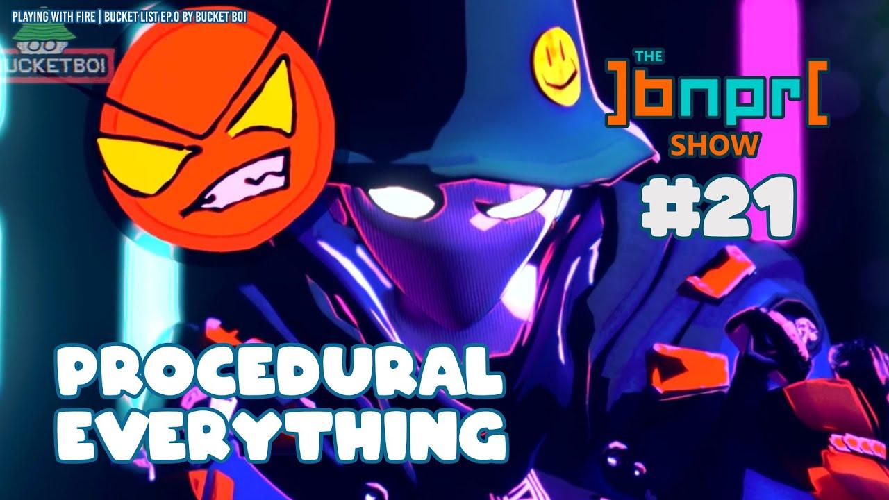 The BNPR Show #21: Procedural Everything
