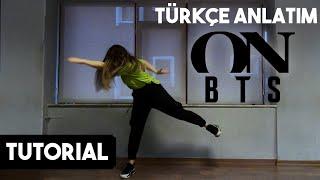 (Türkçe Anlatım) BTS  - ON Dance Tutorial