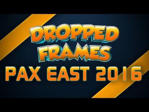 Dropped Frames - PAX East 2016
