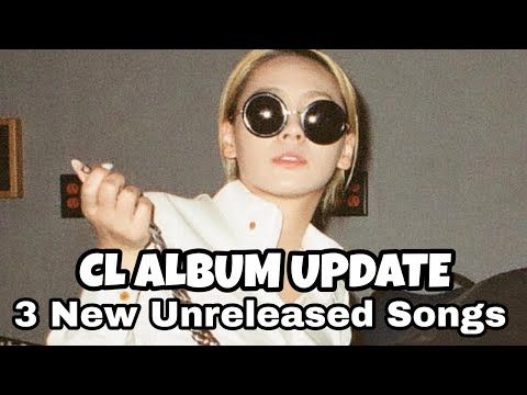 3 CL NEW SONGS / US ALBUM UPDATE (MAY 2018 CL 2NE1)