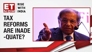 NK Singh, Chairman of Finance Commission says, 'Tax reforms are currently hugely incomplete'