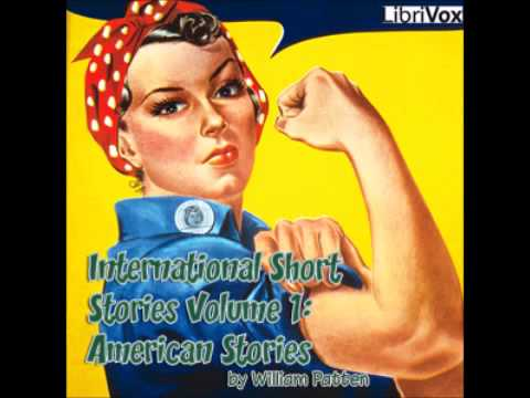International Short Stories Volume 1: American Stories (FULL Audiobook)