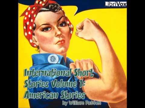 International Short Stories Volume 1: American Stories (FULL Audiobook)