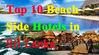 Top 10 Beach Hotels in Sri Lanka