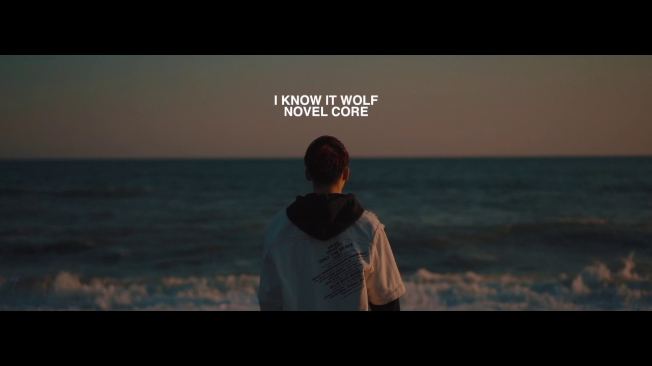 Novel Core - I KNOW IT WOLF (Official Video)