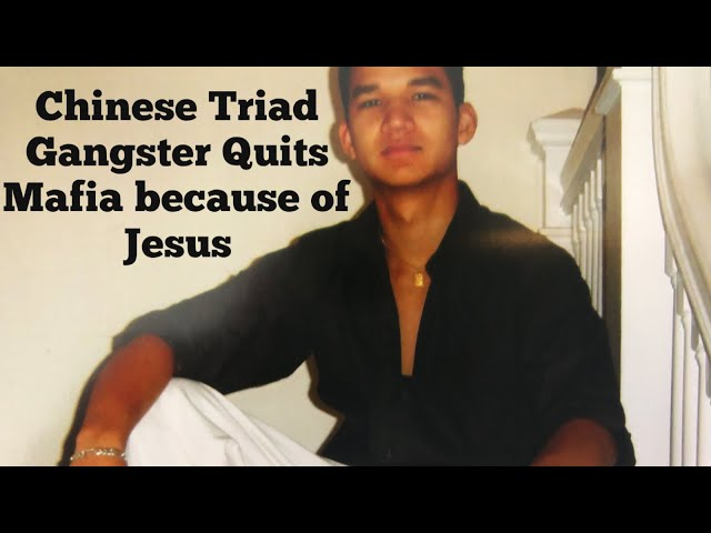 Chinese Triad Member Tells Mafia Boss He Now Follows Jesus. Story Of Quitting The Chinese Triad. Pt2