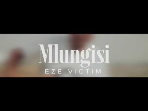 Download MLUNGISI Eze victim. song Mama