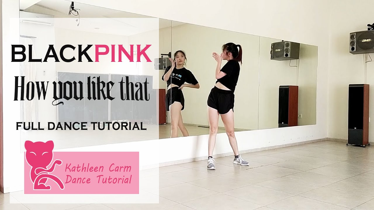 Download BLACKPINK - 'How You Like That' - Full Dance Tutorial by Kathleen Carm